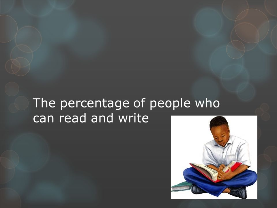 The percentage of people who can read and write