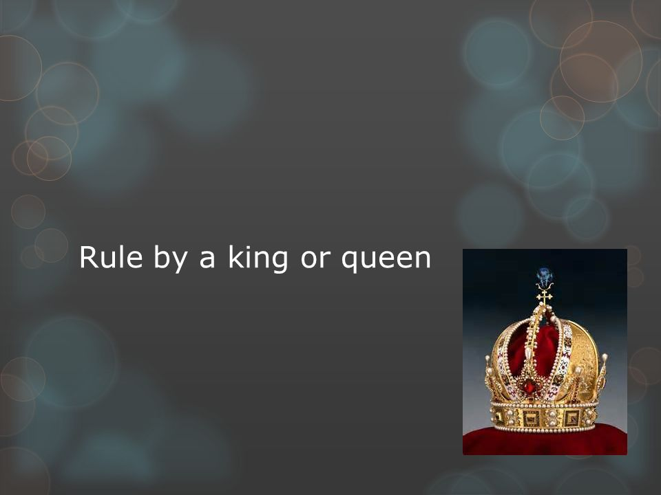 Rule by a king or queen