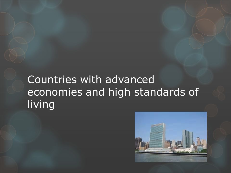 Countries with advanced economies and high standards of living