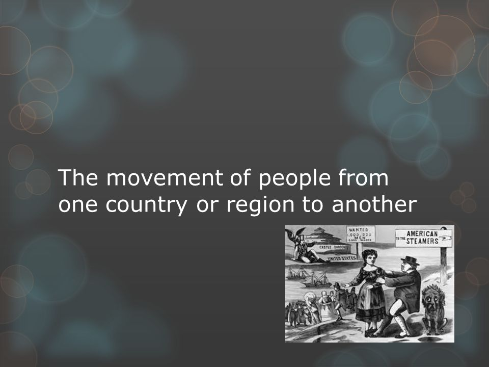 The movement of people from one country or region to another