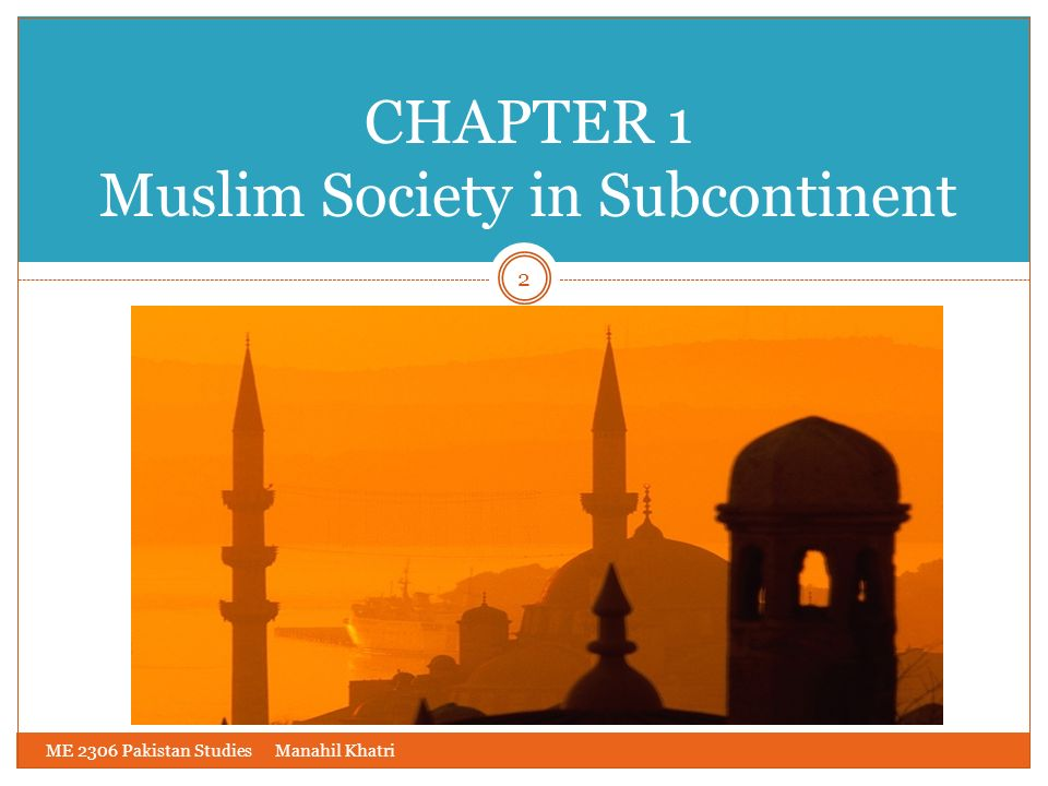 CHAPTER 1 Muslim Society in Subcontinent