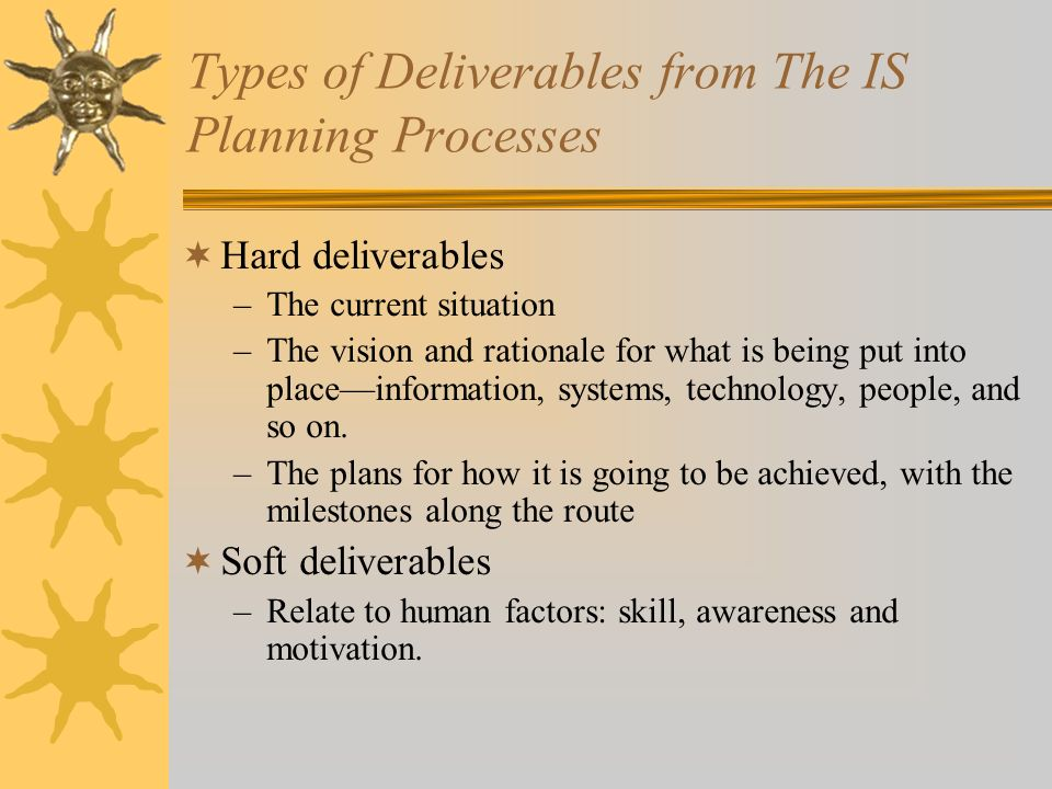 Types of Deliverables from The IS Planning Processes