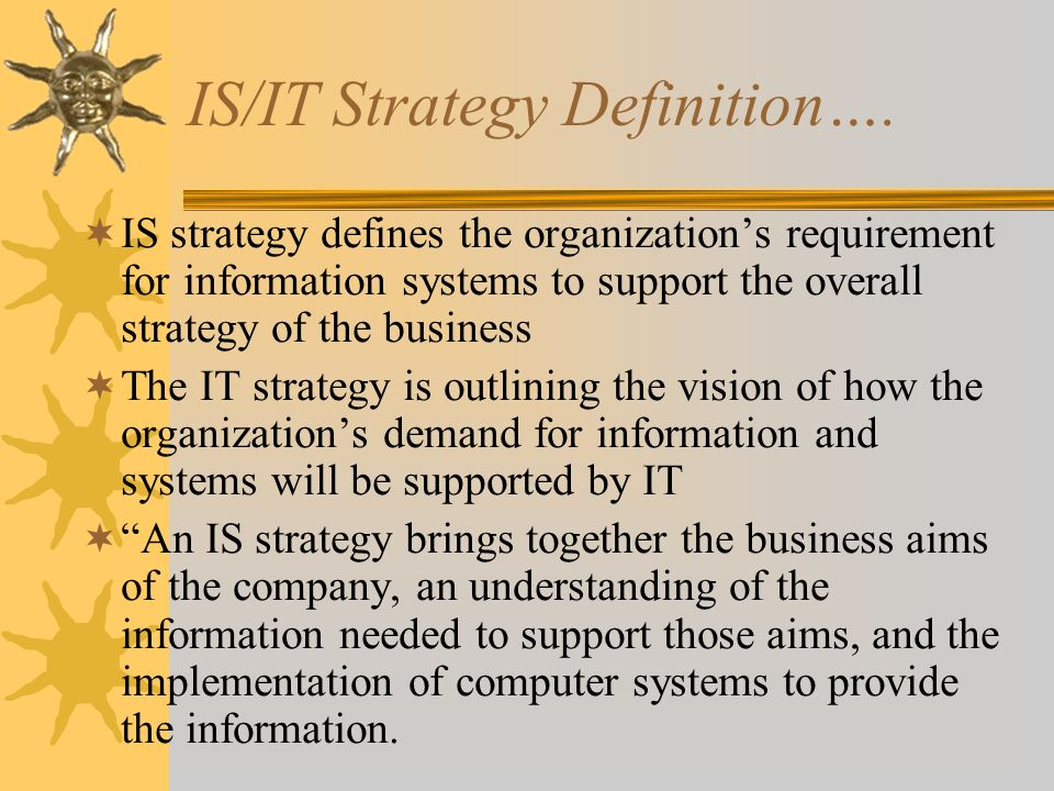 IS/IT Strategy Definition….