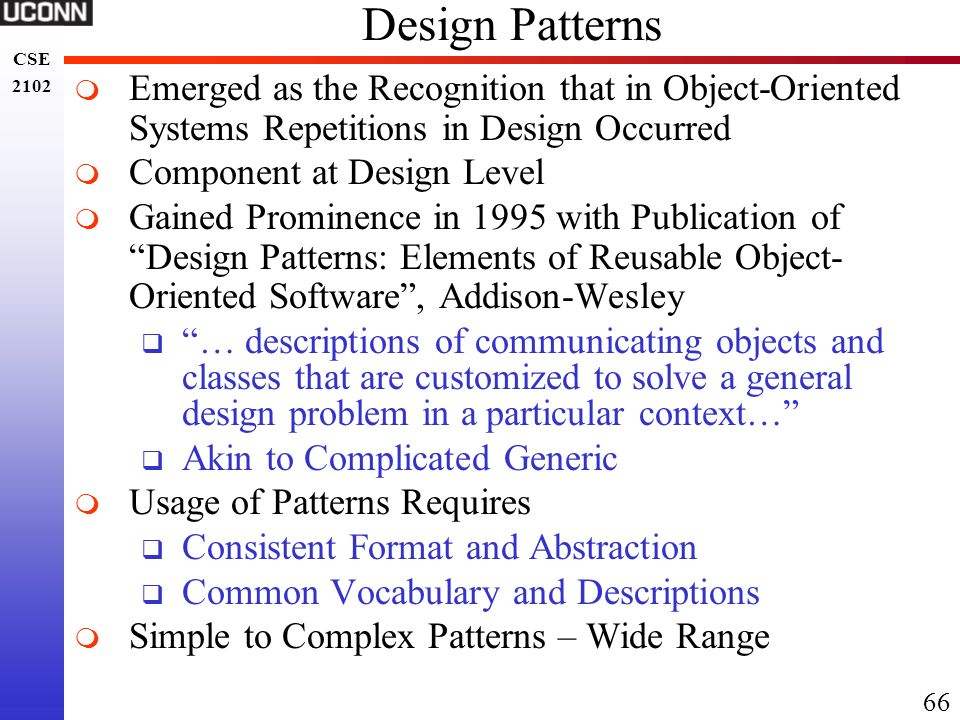 Design Patterns Emerged as the Recognition that in Object-Oriented Systems Repetitions in Design Occurred.