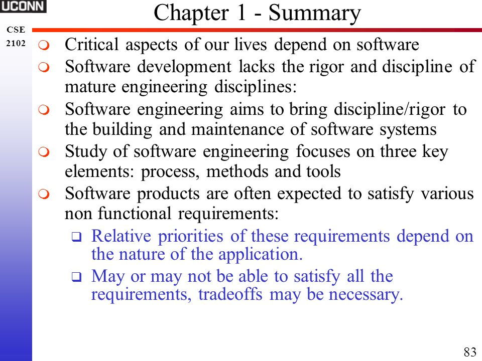 Chapter 1 - Summary Critical aspects of our lives depend on software