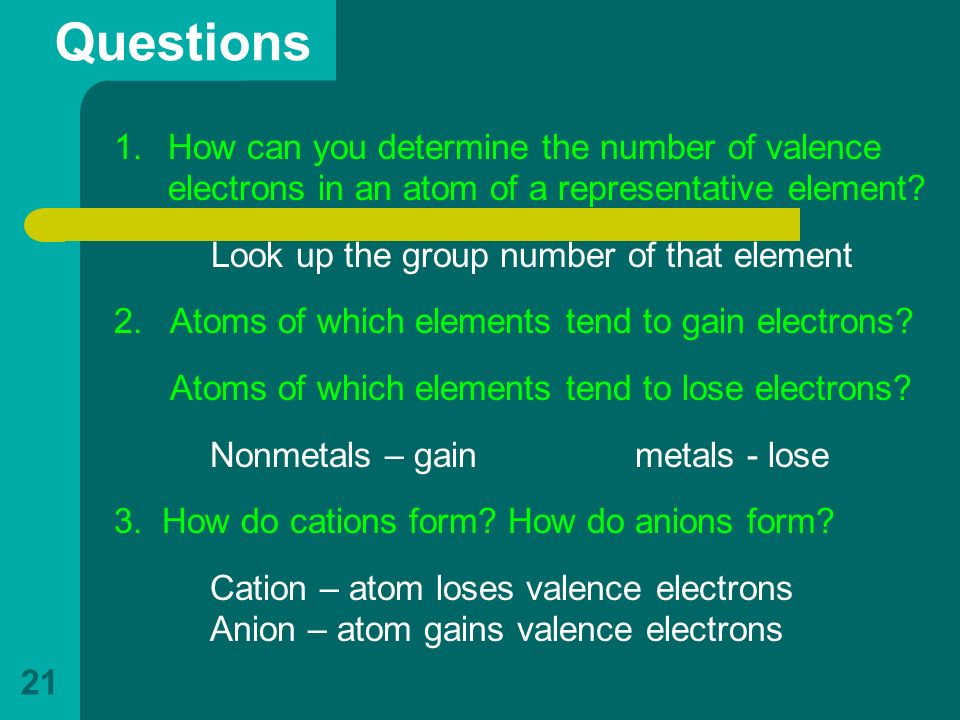 Questions How can you determine the number of valence electrons in an atom of a representative element