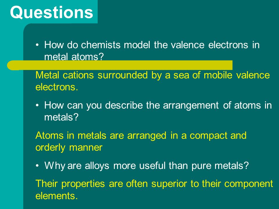 Questions How do chemists model the valence electrons in metal atoms