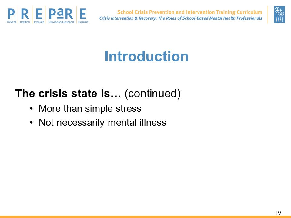 Introduction The crisis state is… (continued) More than simple stress