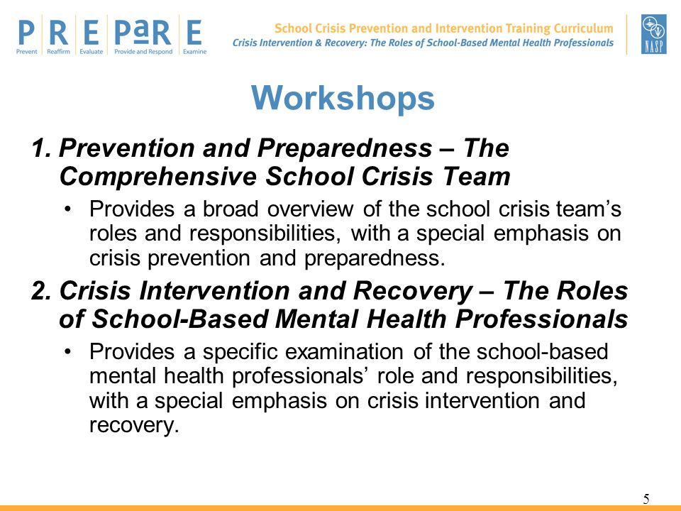 Workshops Prevention and Preparedness – The Comprehensive School Crisis Team.