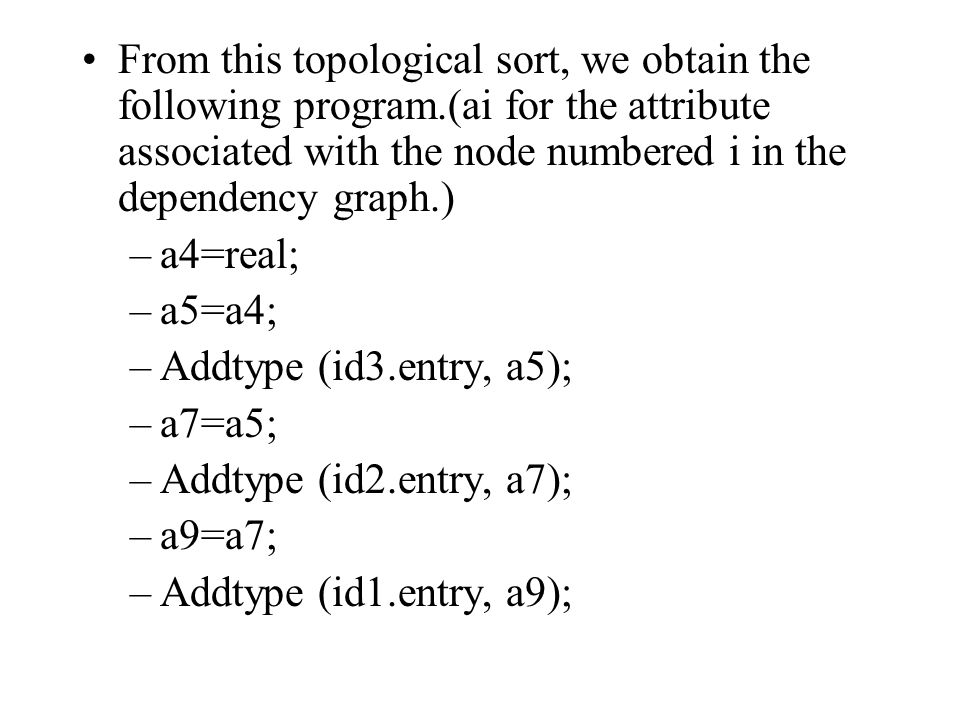 From this topological sort, we obtain the following program