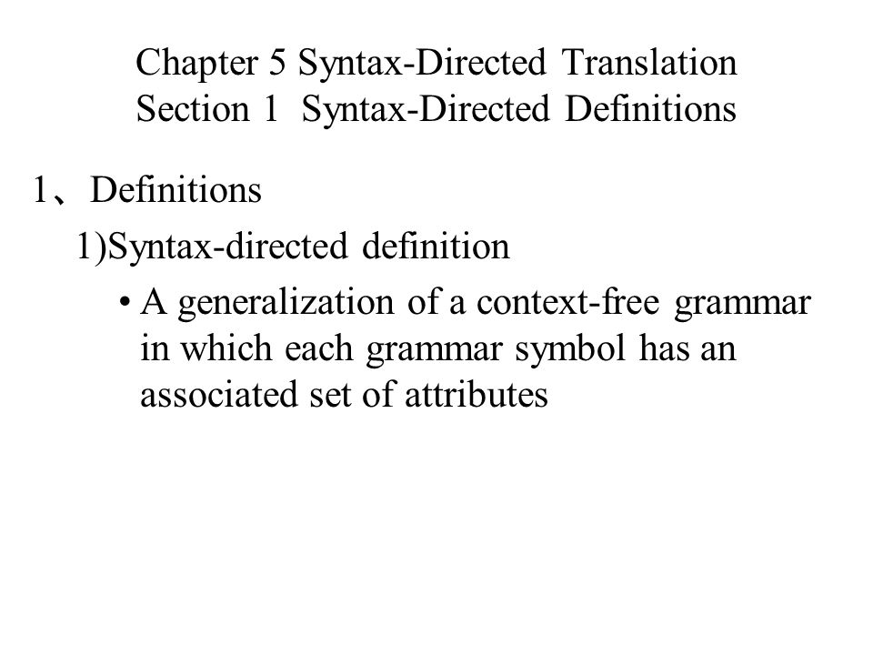 Chapter 5 Syntax-Directed Translation Section 1 Syntax-Directed Definitions