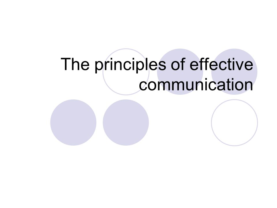 The principles of effective communication - ppt download