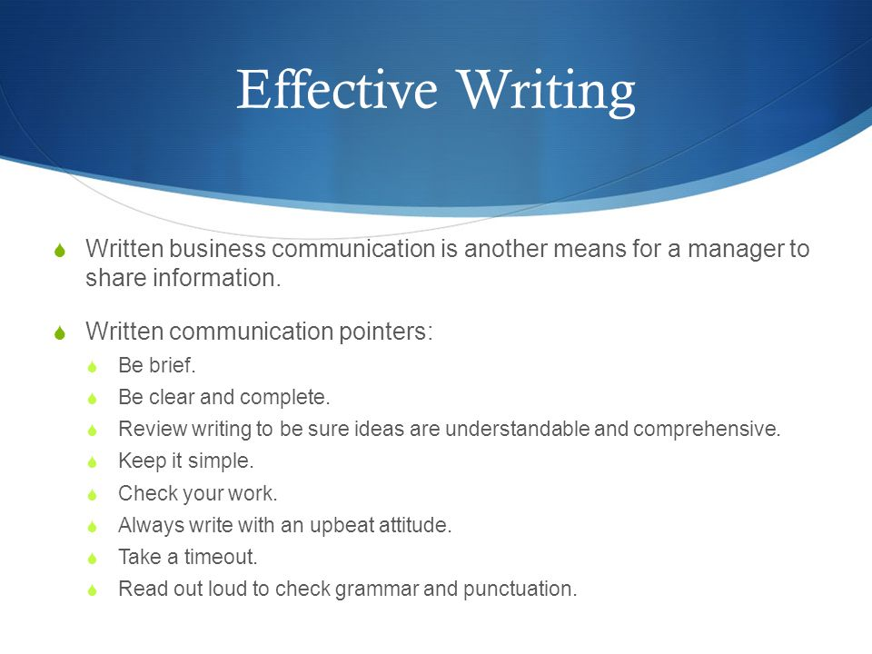 Effective Writing Written business communication is another means for a manager to share information.