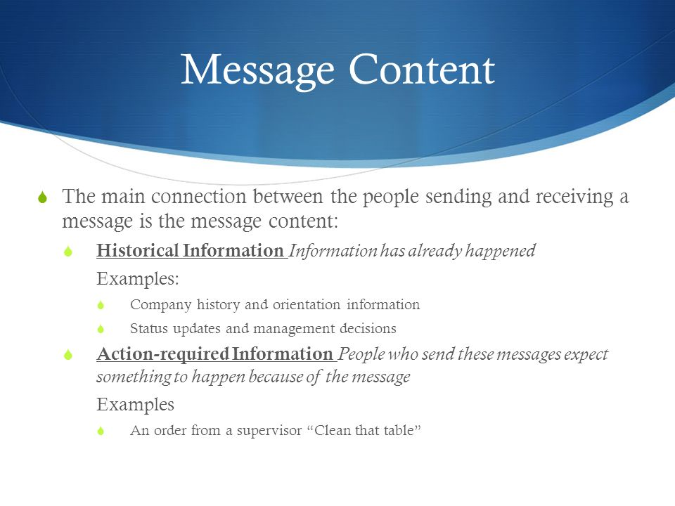 Message Content The main connection between the people sending and receiving a message is the message content: