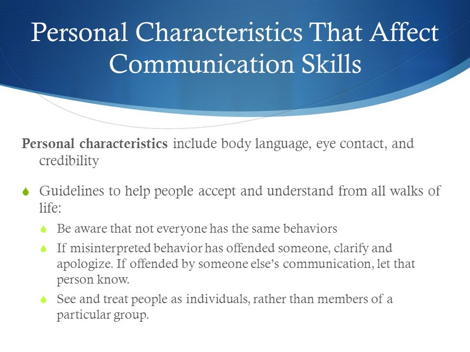 Personal Characteristics That Affect Communication Skills