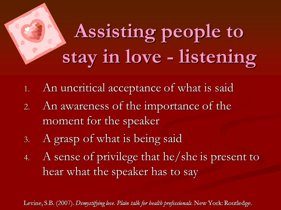 Assisting people to stay in love - listening