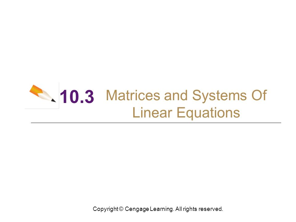 10.3 Matrices and Systems Of Linear Equations