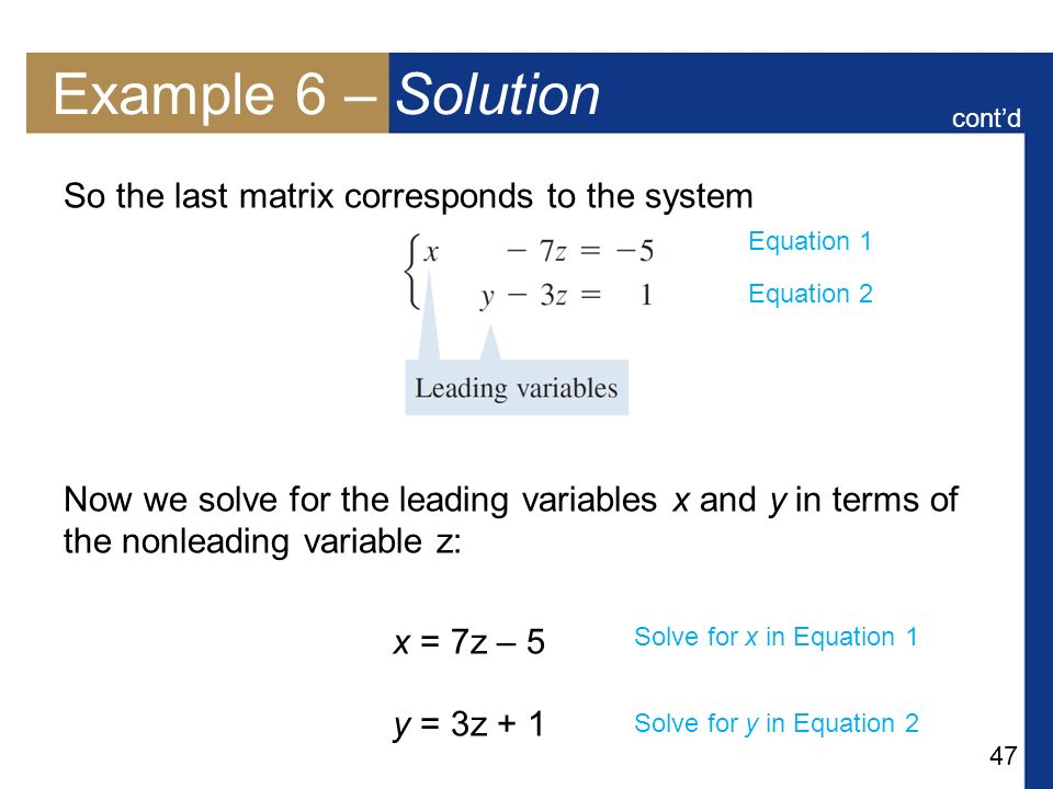 Example 6 – Solution So the last matrix corresponds to the system