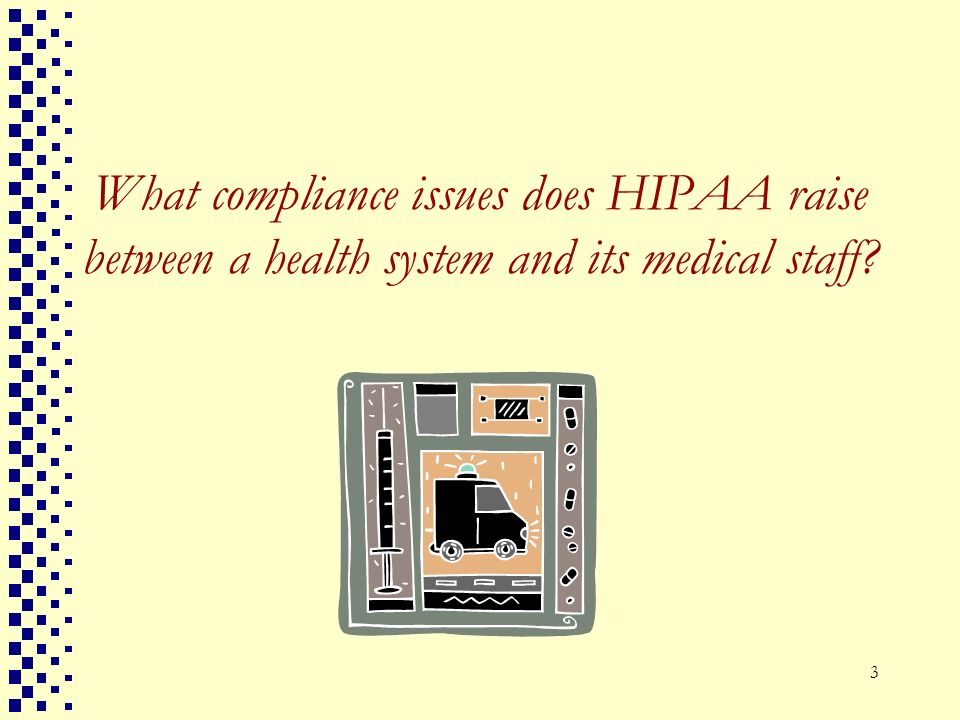What compliance issues does HIPAA raise between a health system and its medical staff