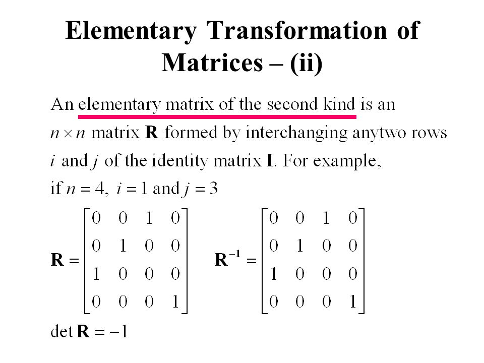 Elementary Transformation of Matrices – (ii)