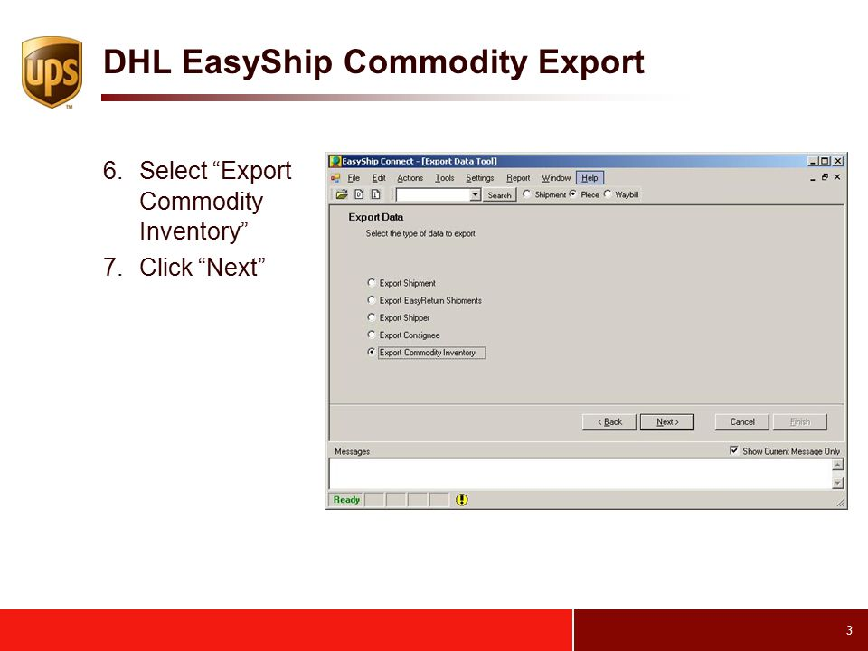 DHL EasyShip to WorldShip Commodity Transfer - ppt download