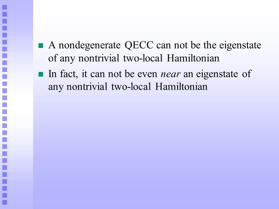 A nondegenerate QECC can not be the eigenstate of any nontrivial two-local Hamiltonian