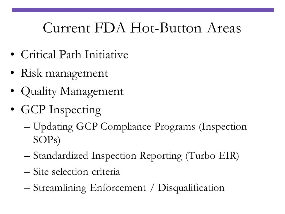 Current FDA Hot-Button Areas
