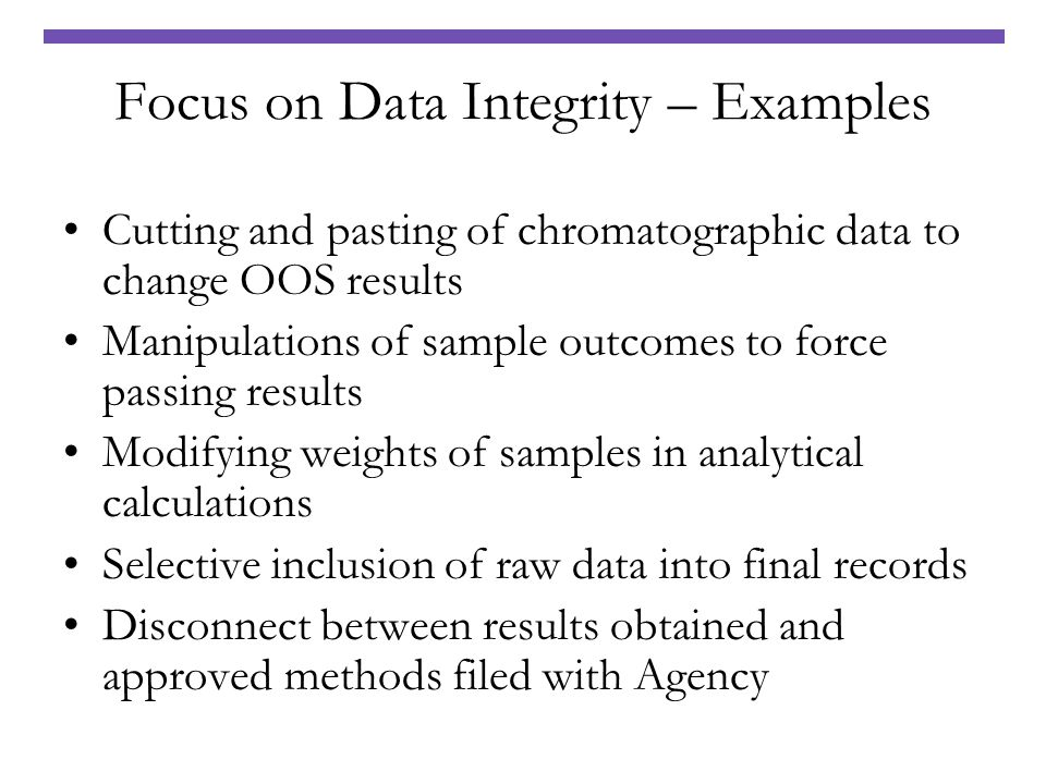 Focus on Data Integrity – Examples