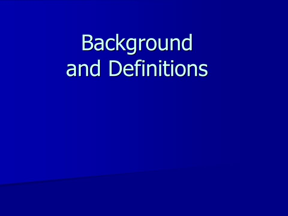 Background and Definitions
