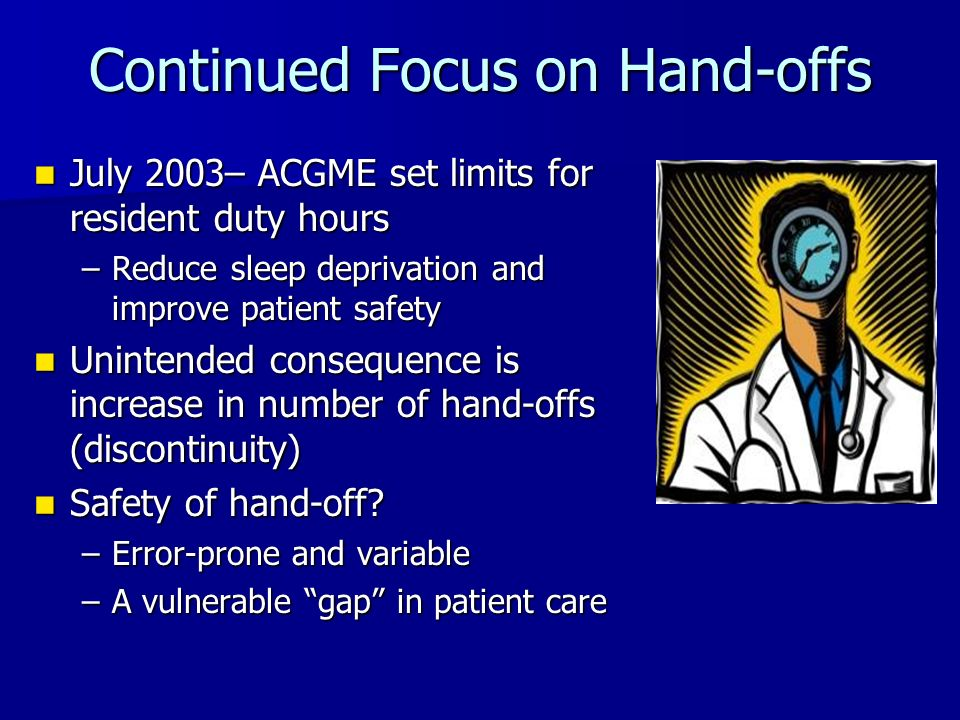 Continued Focus on Hand-offs