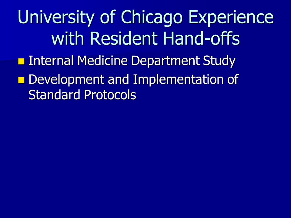 University of Chicago Experience with Resident Hand-offs