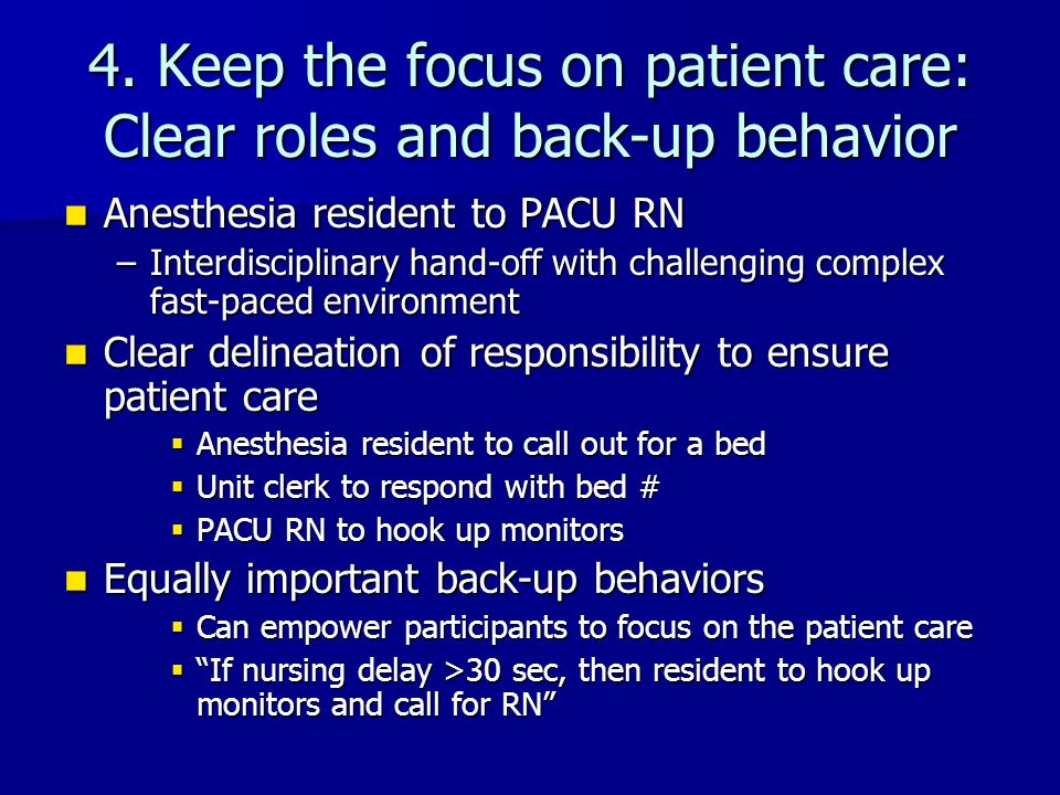 4. Keep the focus on patient care: Clear roles and back-up behavior