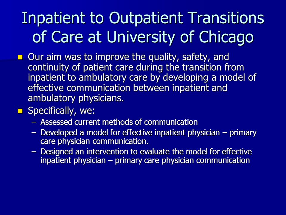Inpatient to Outpatient Transitions of Care at University of Chicago