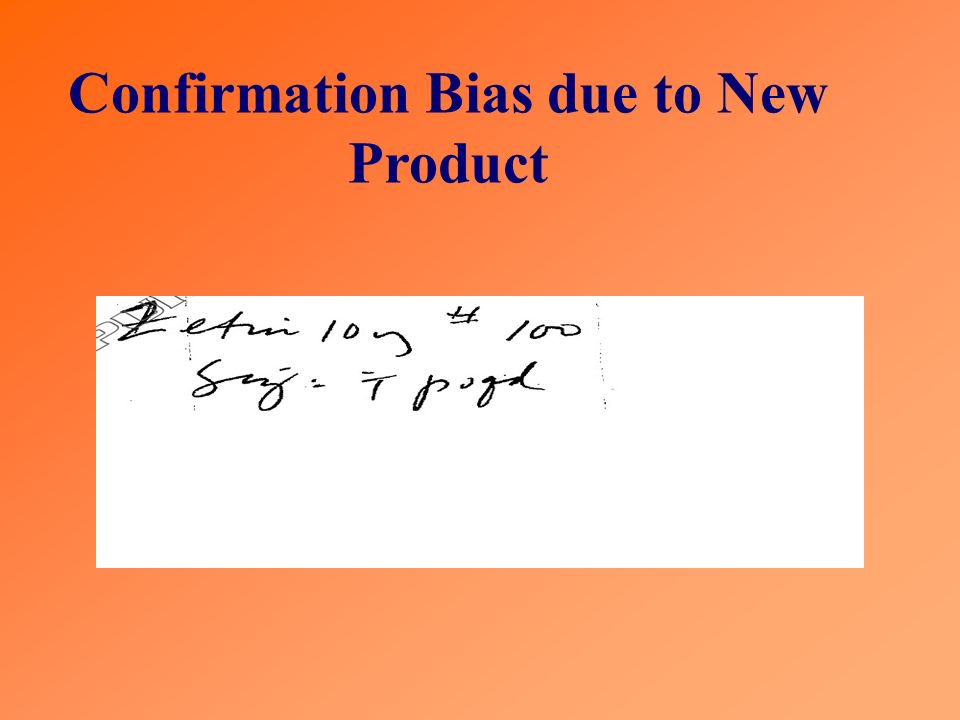 Confirmation Bias due to New Product