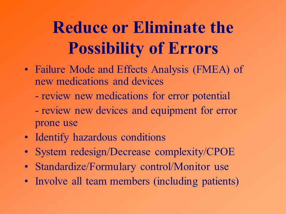 Reduce or Eliminate the Possibility of Errors