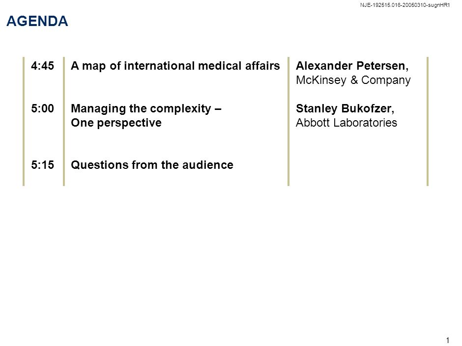 AGENDA 4:45 5:00 5:15 A map of international medical affairs