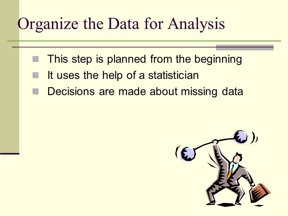 Organize the Data for Analysis
