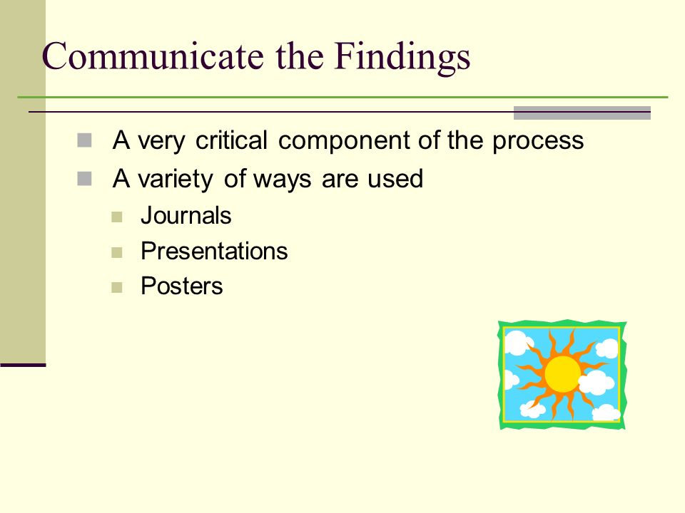 Communicate the Findings