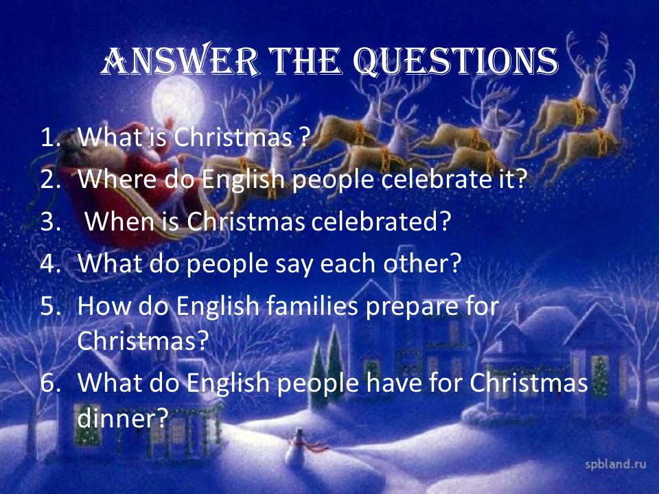 Answer the questions What is Christmas