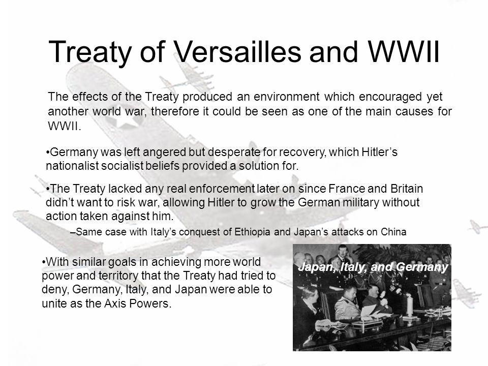 the effect of the treaty of versailles to germany German political effects german government resigned following world war i because they believed the treaty was unfair, and refused to sign it germany became and outcast in international politics and were excluded from the league of nations.