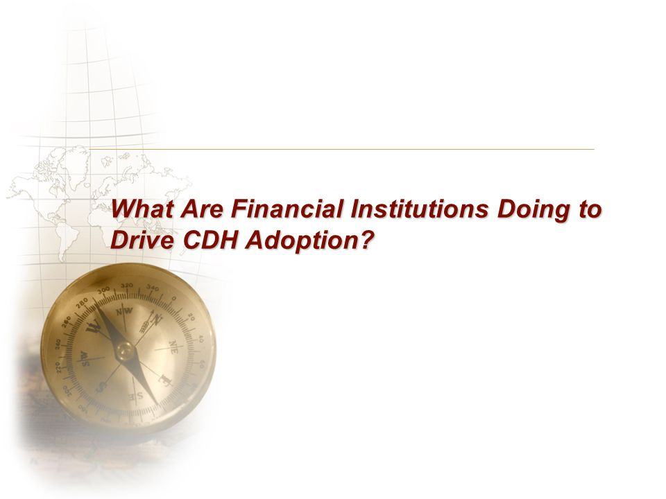 What Are Financial Institutions Doing to Drive CDH Adoption
