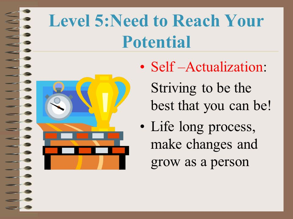 Level 5:Need to Reach Your Potential