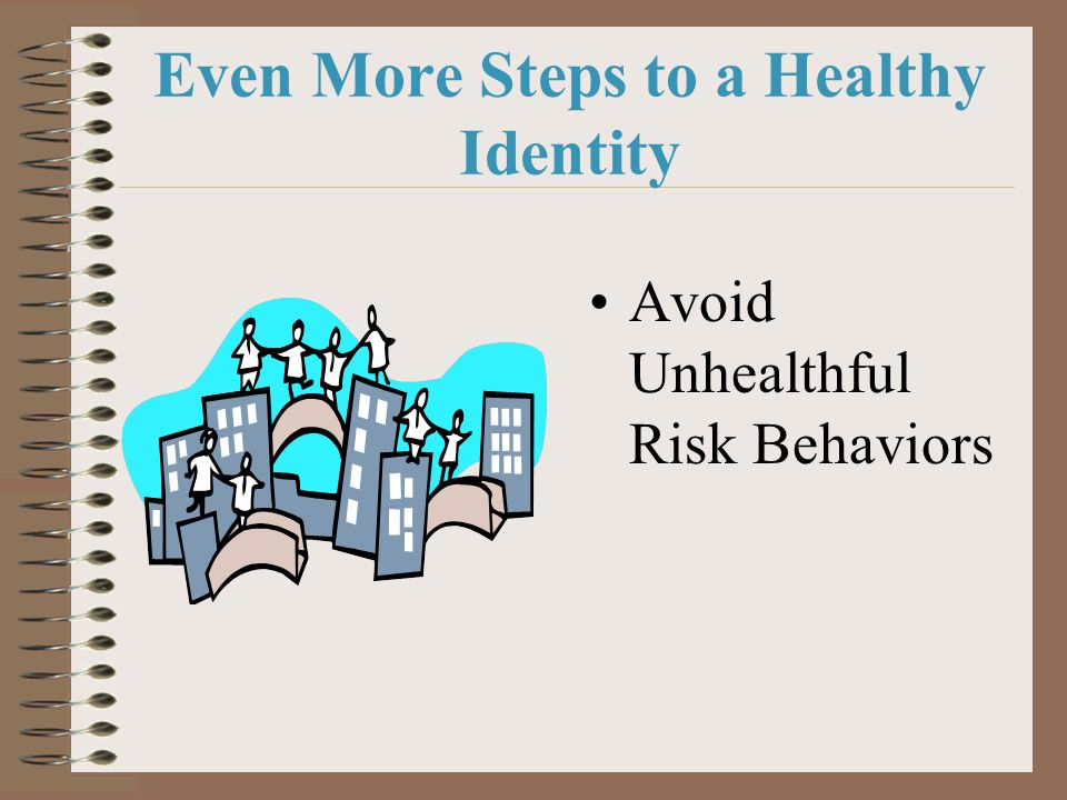 Even More Steps to a Healthy Identity