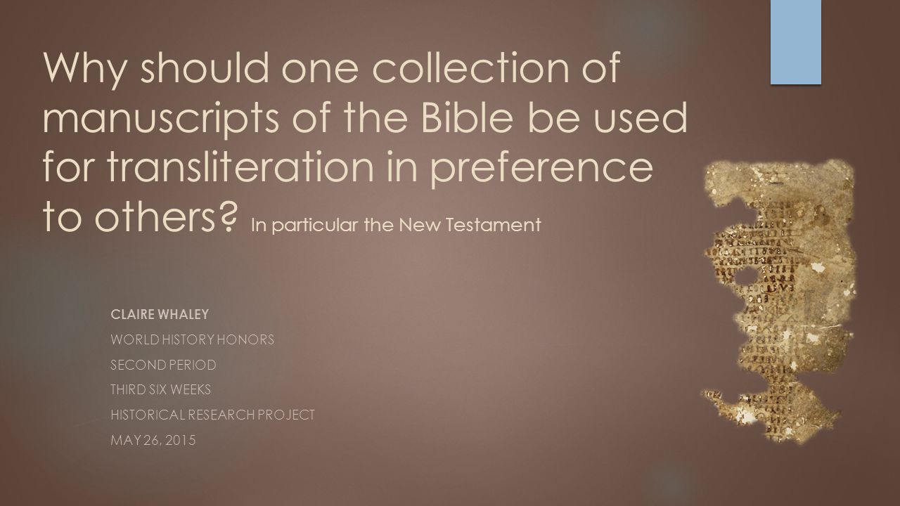 Why should one collection of manuscripts of the Bible be ...