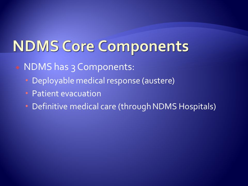 NDMS Core Components NDMS has 3 Components: