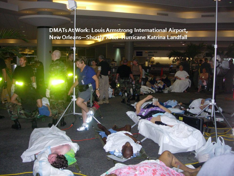DMATs At Work: Louis Armstrong International Airport, New Orleans—Shortly After Hurricane Katrina Landfall
