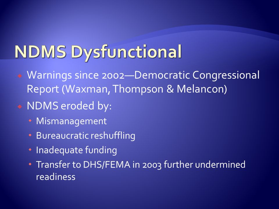 NDMS Dysfunctional Warnings since 2002—Democratic Congressional Report (Waxman, Thompson & Melancon)