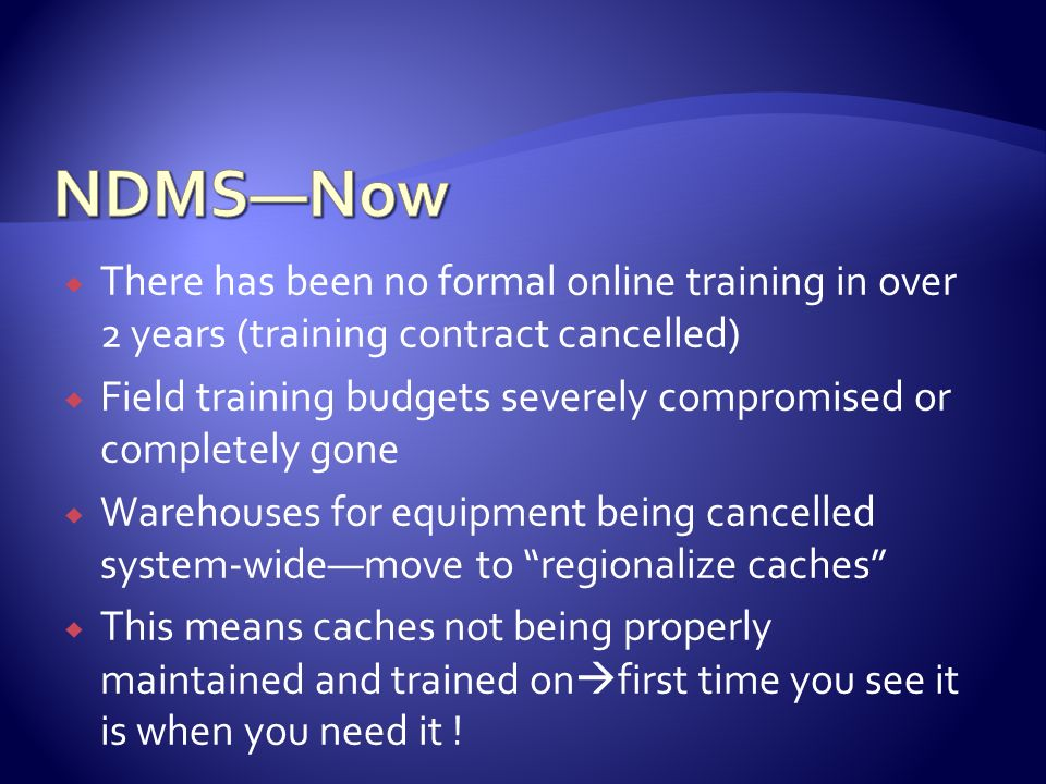 NDMS—Now There has been no formal online training in over 2 years (training contract cancelled)