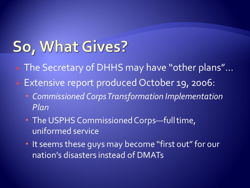 So, What Gives The Secretary of DHHS may have other plans …