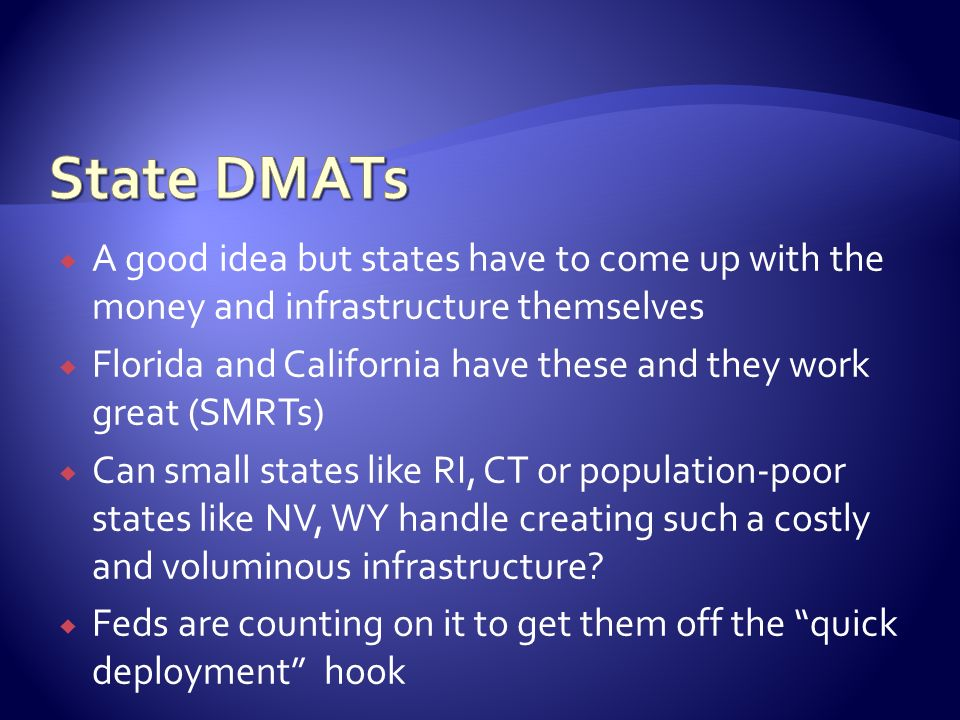 State DMATs A good idea but states have to come up with the money and infrastructure themselves.